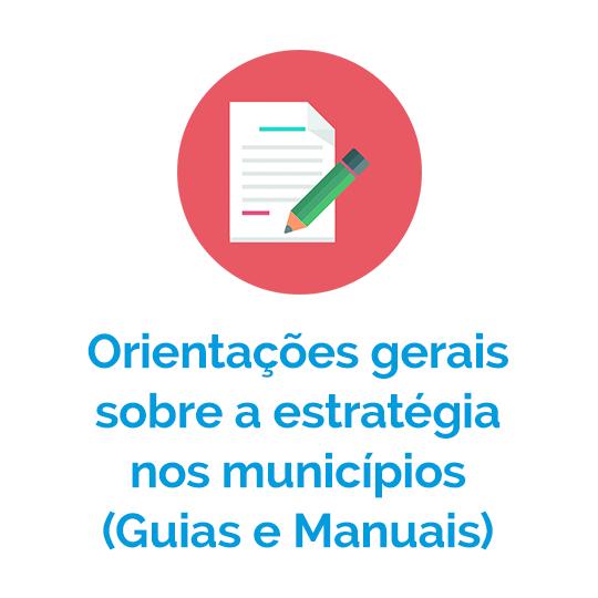 Orientações gerais sobre a estratégia nos municípios