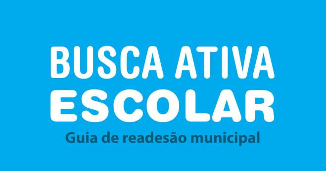 Como fazer a readesão municipal da Busca Ativa Escolar em 2021