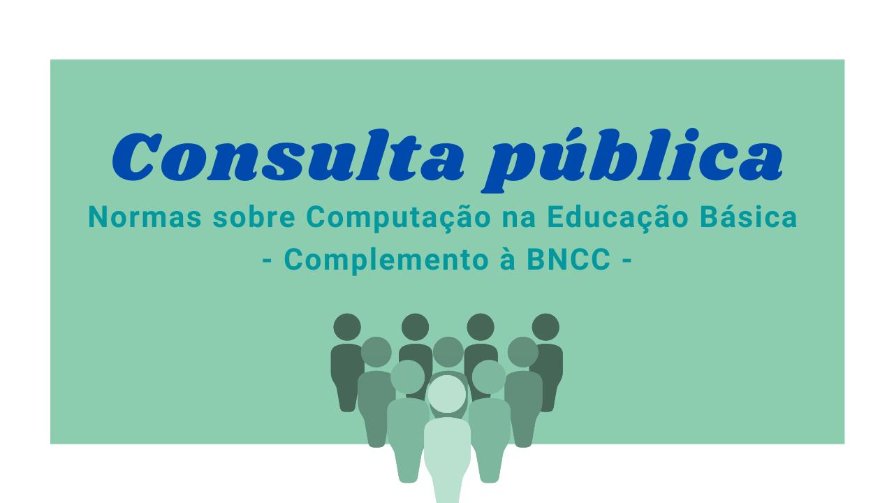 Conselho Nacional de Educação abre consulta pública sobre normas sobre computação na educação básica