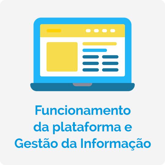 Funcionamento da plataforma e Gestão da Informação